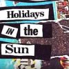 """#023 """"i wanna holiday in the sun"""""""